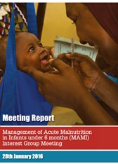 Meeting Report: Management of Acute Malnutrition in Infants under 6 months (MAMI) Interest Group Meeting