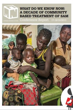 What we know now: A decade of community based treatment of SAM: Conference report (2013)