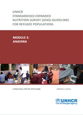 UNHCR Standardised Expanded Nutrition Survey (SENS) Guidelines for Refugee Populations Module 2: Anaemia (Version 2)