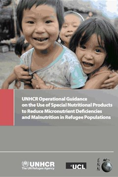 UNHCR Operational Guidance on the Use of Special Nutritional Products to Reduce Micronutrient Deficiencies and Malnutrition in Refugee Populations (2011)