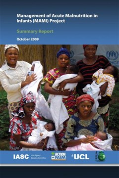 Management of Acute Malnutrition in Infants (MAMI) Project Summary Report (2009)