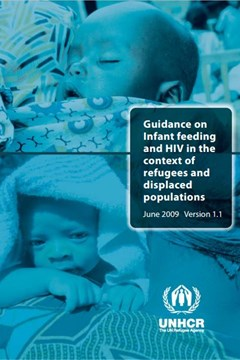 Guidance on Infant Feeding and HIV in the context of refugees and displaced populations Version 1.1 (2009)
