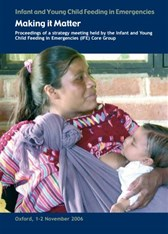 Infant Feeding in Emergencies (IFE) Making it Matter: Report of an international strategy meeting (2006)