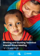 Wasting and Stunting Technical Interest Group Meeting. 12-13 May 2020.