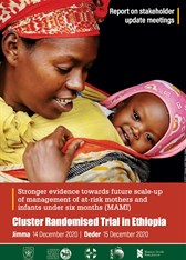 Stronger evidence towards future scale-up of management of at-risk mothers and infants under six months (MAMI): Cluster Randomised Trial in Ethiopia Report on stakeholder update meetings